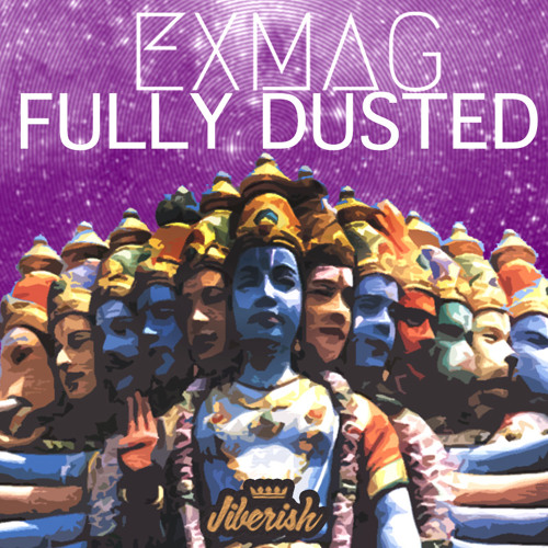 "Exmag ""Fully Dusted"" Presented by Jiberish"