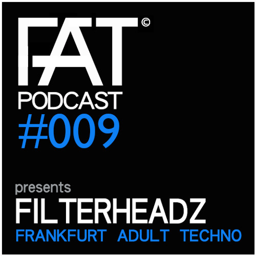 FAT Podcast - Episode #009 with Frank Savio & Filterheadz