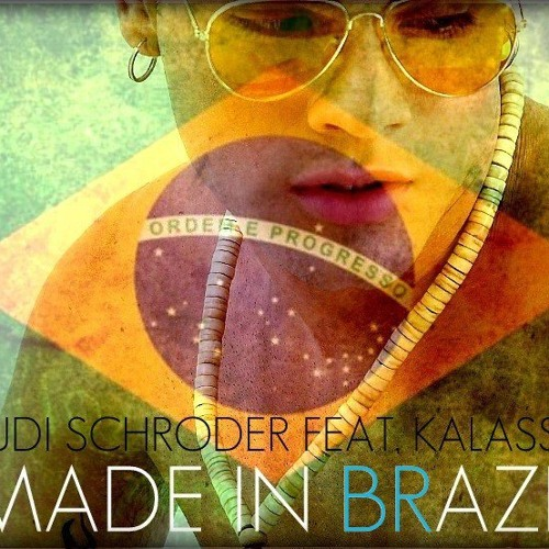 Rudi_Schroder_-_Ft Kalassa_Made in Brazil_(Original Mix Extended.)
