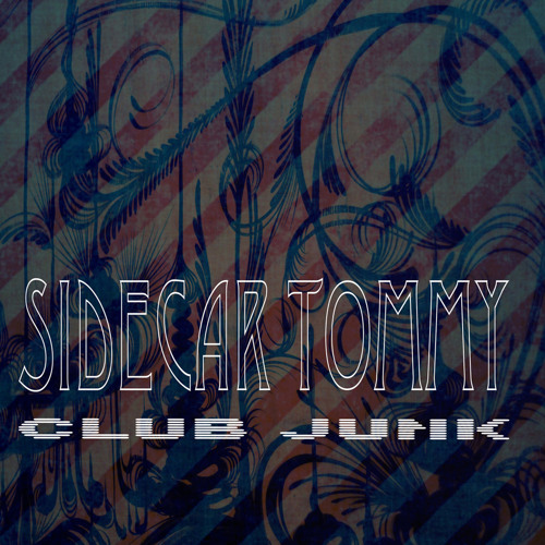 Sidecar Tommy - Club Junk