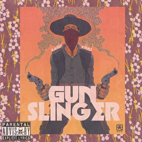 Gunslinger Ft. Ryeale Britt (Prod. GRAVITY)