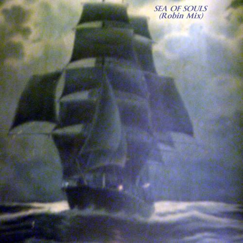 SEA OF SOULS (Robin mix)