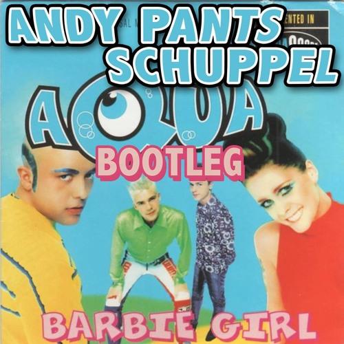Barbie Girl (Bootleg) - Andy Pants & Schuppel