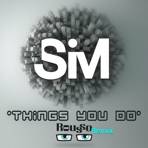 SiM - Things You Do (Rousso Remix)