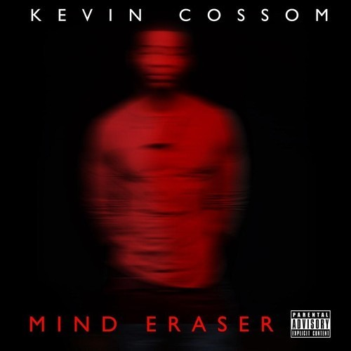 Kevin Cossom-Mind Eraser (Produced By KPARN)