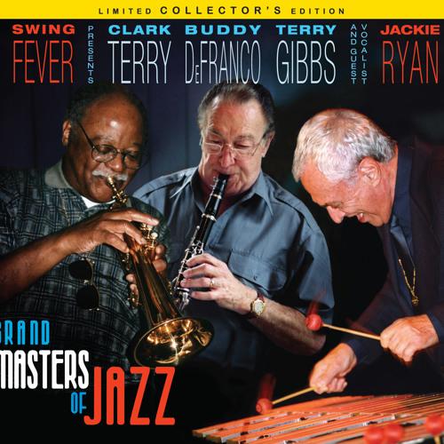 Clark Terry, Buddy DeFranco, Terry Gibbs w/ Jackie Ryan & Swing Fever GrandMasters of Jazz