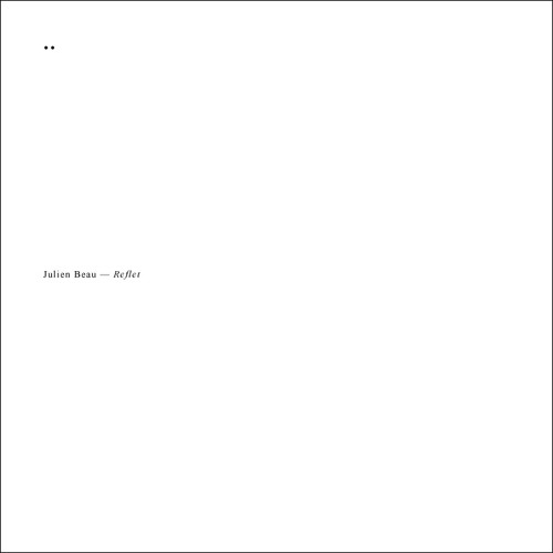 Julien Beau — Reflet — (Apo#06)