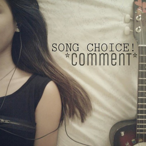 Song Choice *Comment*