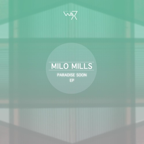 Milo Mills - 'Jupiter' Single Free D/L (Paradise Soon Ep _ DTW 21 Out on 30th aug)