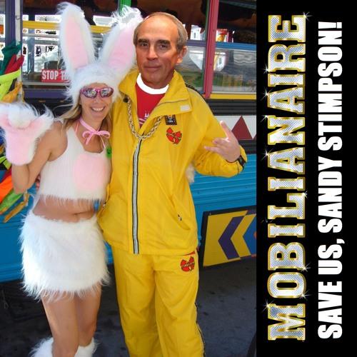 Mobilianaire - Save Us, Sandy Stimpson!