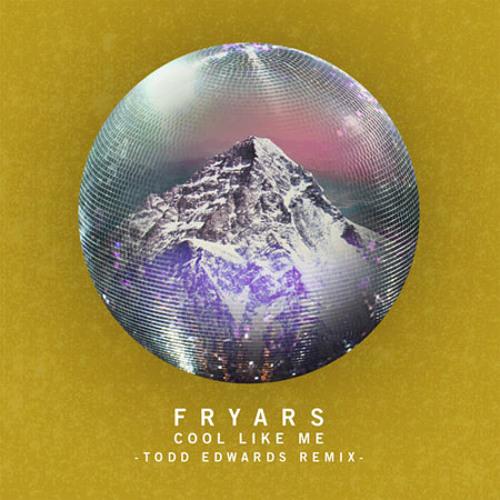 "Fryars ""Cool Like Me (Todd Edwards Dub Remix)"""