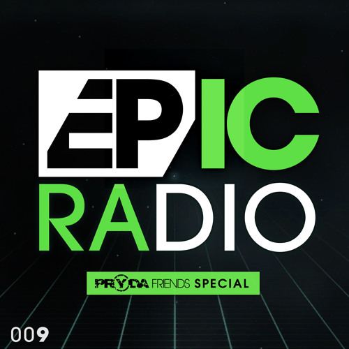 EPIC Radio 009 - Pryda Friends Special with Jeremy Olander & Fehrplay