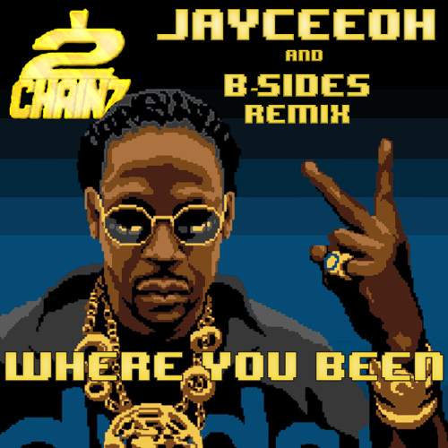 2 CHAINZ - WHERE YOU BEEN (Jayceeoh & B-Sides Remix)