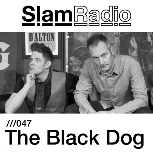 #SlamRadio - 047 - The Black Dog