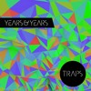 Traps (AttackAttackAttack Remix) - Years & Years  /            i-D Magazine Song of the Day