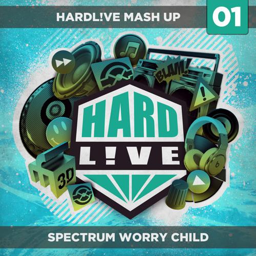 HARDL!VE - Spectrum Worry Child (SHM vs. Florence vs. Alex Clare) *FREE DOWNLOAD*
