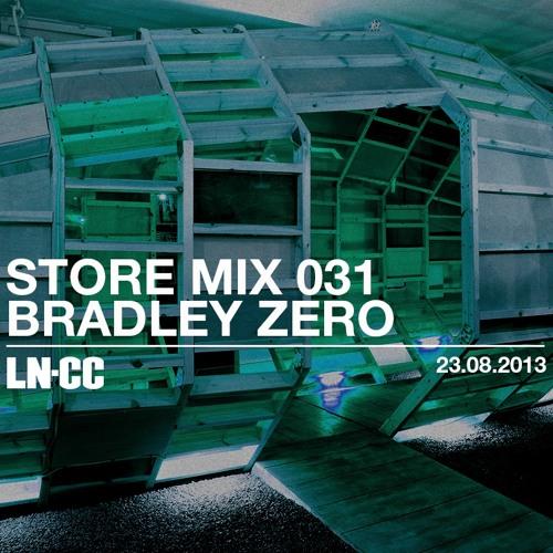LN-CC Store Mix 031 - Bradley Zero