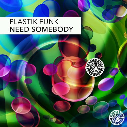 Plastik Funk - Need Somebody (Original Mix) preview