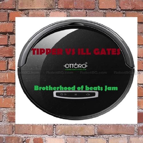 Tipper Vs Ill Gates - Ton Of Ottoro (Brotherhood Of Beats Jam)