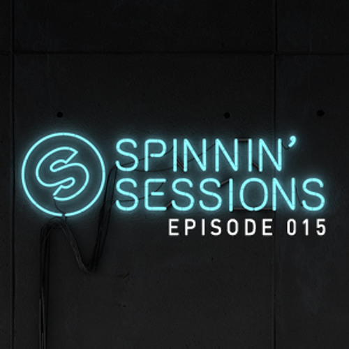 Spinnin Sessions 015 - Guest: Sunnery James & Ryan Marciano