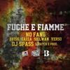 FUCHE E FIAMME   / feat. DJ SPASS (prod.e scratch)