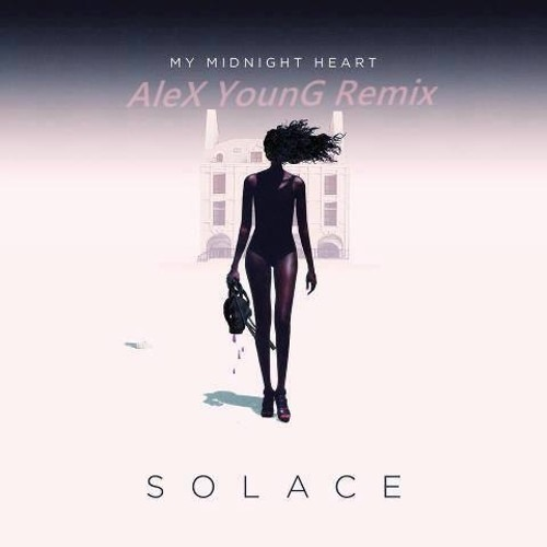 Solace - My Midnight Heart (AleX YounG Remix) **Free Download**