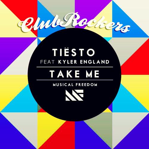 Tiësto - Take Me feat. Kyler England (The ClubRockers Remix)