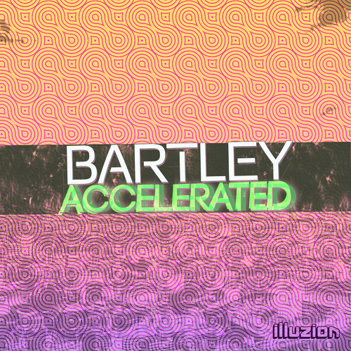 Accelerated by Bartley