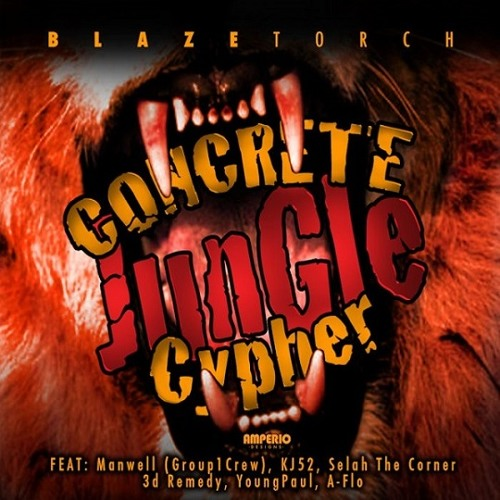 Blaze Torch - Concrete Jungle Cypher (feat. Manwell of Group 1 Crew, KJ-52, Selah the Corner & more)