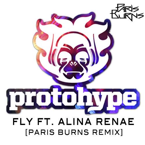Protohype - Fly Ft. Alina Renae (Paris Burns Remix)