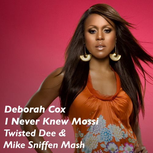 I Never Knew Mossi (Twisted Dee & Mike Sniffen Mash) free download!!