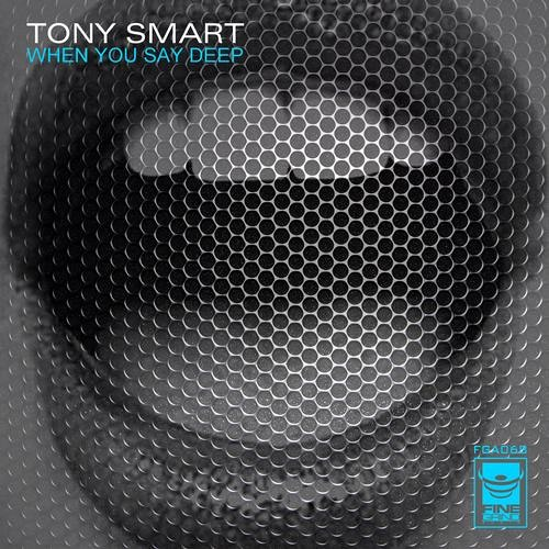 Tony Smart - When U Say Deep (Dave Angel Retouch) [FineGrind Audio]
