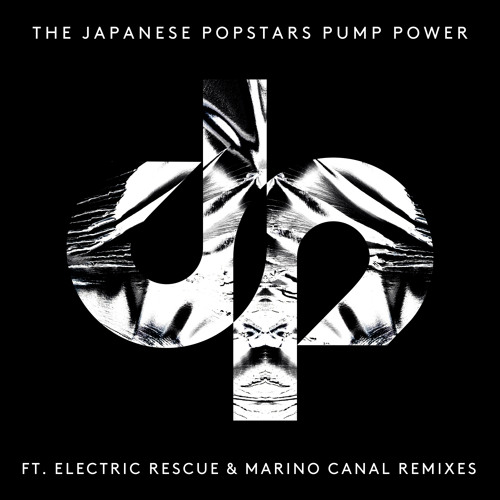 BEDTJP01D2 The Japanese Popstars - Pump Power - Electric Rescue Incognito Mix