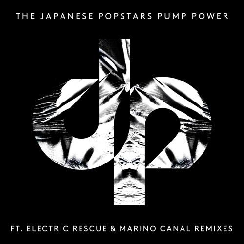 BEDTJP01D2 The Japanese Popstars - Pump Power - Electric Rescue Discrete Mix