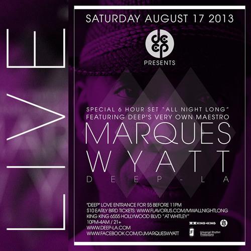 "DEEP ""All Night Long"" 8.10.13 - Marques Wyatt"
