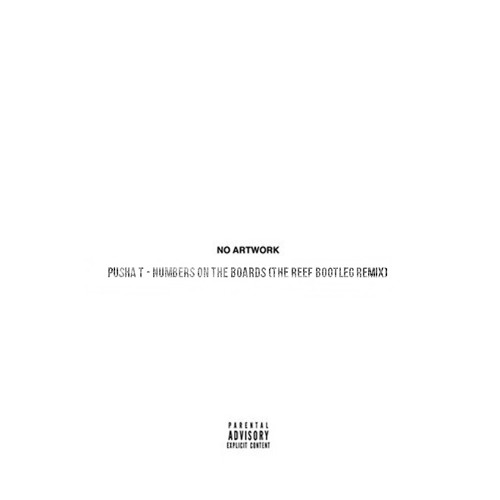 Pusha T - Numbers On The Board (The Reef Bootleg Remix) - FREE DOWNLOAD
