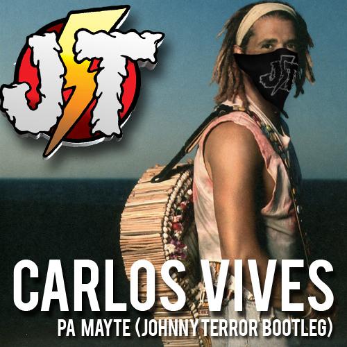 Carlos Vives - Pa Mayte (Johnny Terror Bootleg) **FREE DOWNLOAD**