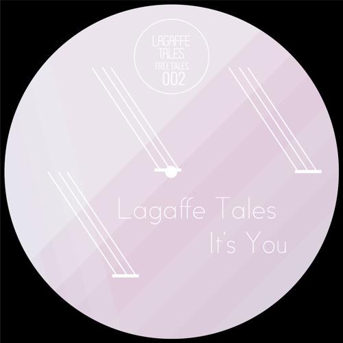 Lagaffe Tales - It's You (Original Mix) - FREE TALES 002