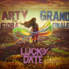 Arty ft. Fiora - Grand Finale (Lucky Date Remix)