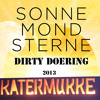 Dirty Doering Katermukke Stage @ SMS 2013