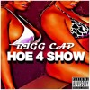 Hoe 4 Sho Big Cap (Prod. By RNS)