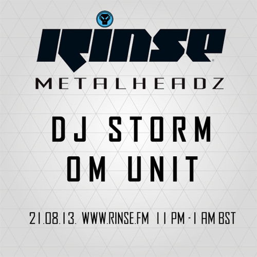 DJ Storm & Om Unit - The Metalheadz show on Rinse FM 21st August 2013