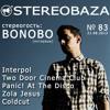 Stereobaza#83_2013-08-21 Bonobo,Zola Jesus,Interpol,Coldcut,Panic! At the Disco,Two Door Cinema Club