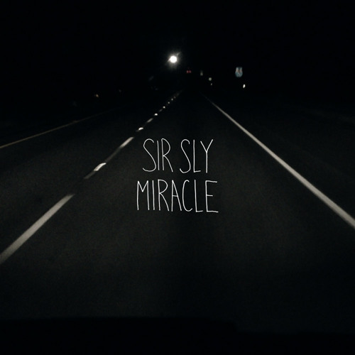 Sir Sly - Miracle