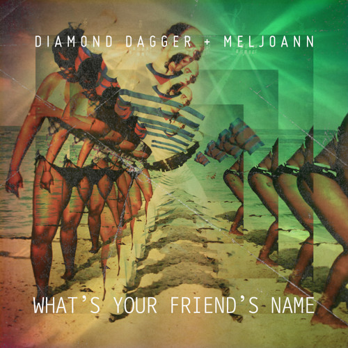 What's Your Friend's Name (feat Meljoann) Free Download