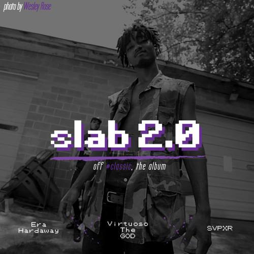 slab2.0 (feat. @SVPXRsmoke) [prod. By @VirtuosoTheGOD]