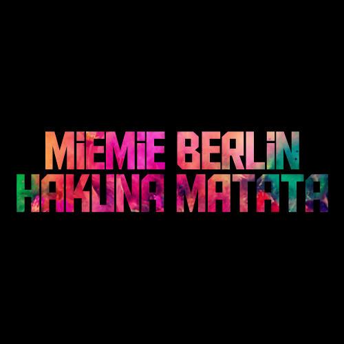 Miemie Berlin - Hakuna Matata