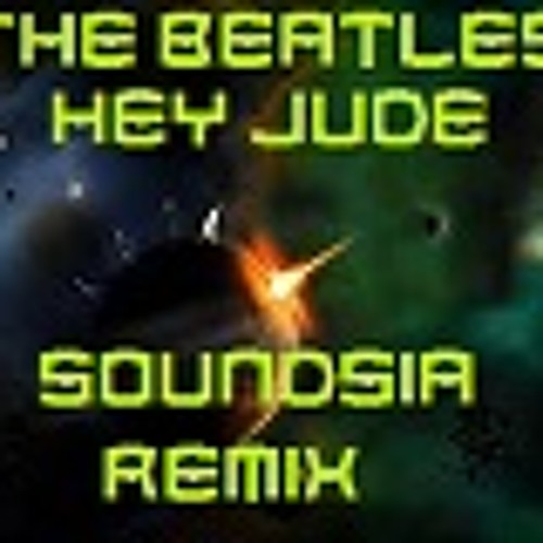 The Beatles - Hey Jude (Soundsia Remix)