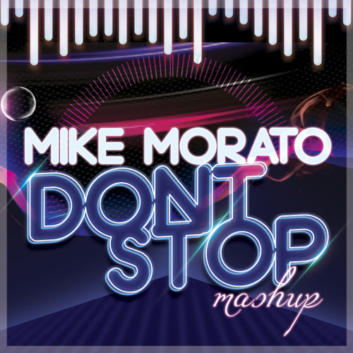 Mike Morato - Don´t Stop (Mashup)