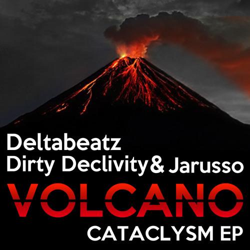 Dirty Declivity, Deltabeatz & Jarusso - Volcano